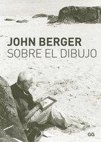 Sobre el dibujo - John Berger - Ed. GG   Libros sobre ilustración   Scoop.it