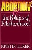 Abortion and the Politics of Motherhood | Fabulous Feminism | Scoop.it