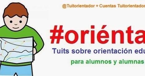 OrienTapas: Recordando el curso 2015-16 desde la cuenta @Tuitorientador | oriéntate | Scoop.it