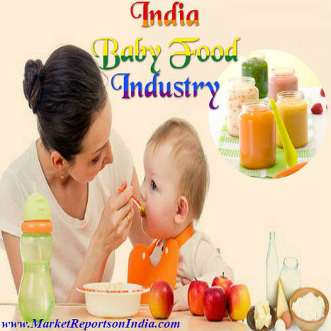 Baby Food BRIC (Brazil, Russia, India, China) Industry Guide - 2016 | Market Reports on India | Scoop.it