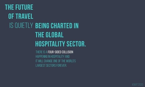 Travel in 2020: The Four-Sided Collision in the Global Hospitality Sector | ALBERTO CORRERA - QUADRI E DIRIGENTI TURISMO IN ITALIA | Scoop.it