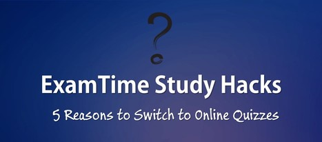 Study Hacks: 5 Reasons to Switch to Online Quizzes | E-learning | Scoop.it