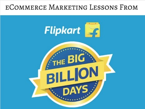 13 Marketing Lessons For eCommerce Businesses From The Flipkart Big Billion Sale | CRO + Marketing | Scoop.it