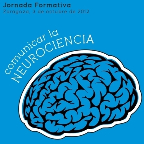 Comunicar la Neurociencia, un evento con mucho cerebro | Neuro-World | Scoop.it