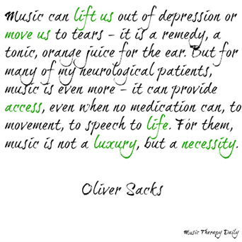 Music Therapy Quotes: Oliver Sacks - Music Therapy Daily   Music Therapy   Scoop.it
