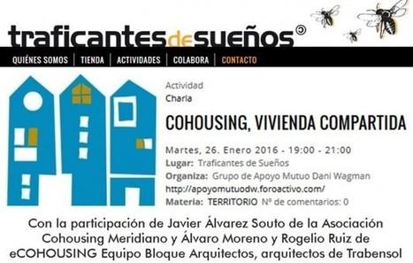 Charla-conversación cohousing en Traficantes de Sueños   Arquitectura cohousing - vivienda colaborativa   Scoop.it