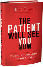 'The Patient Will See You Now' Envisions a New Era of Digitally Perfected Care | Happy, Healthy Nonprofit | Scoop.it
