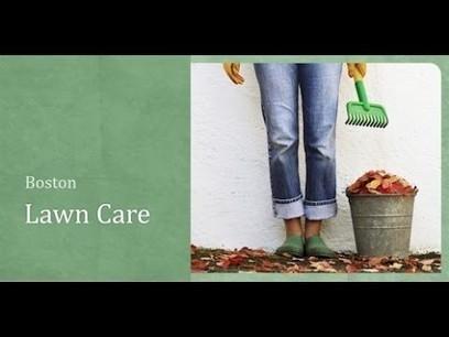 Lawn Care Boston - Call 617-463-9230 | Boston Lawn Care | TopRankingVideos | Scoop.it