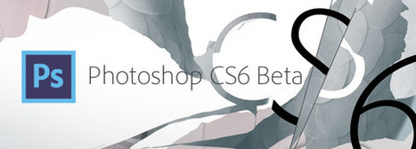 Educational Technology Guy: Adobe announces Adobe Photoshop CS6 beta free download | educational technology for teachers | Scoop.it