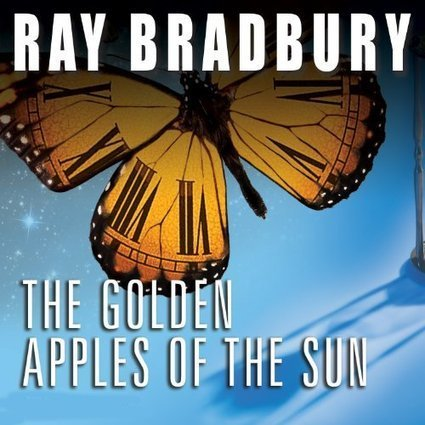 Golden Apples of the Sun: 2 Hours of Dramatized Ray Bradbury Stories | Useful Tools in Language teaching | Scoop.it