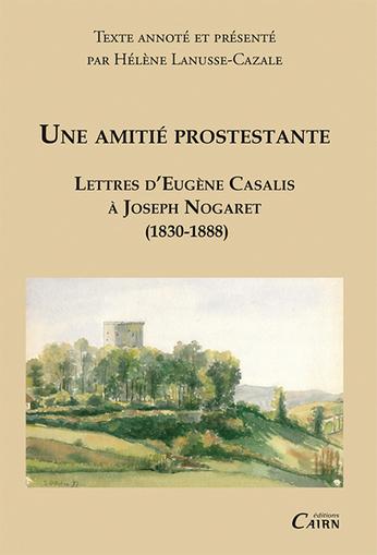Livres : Une amitié protestante. Lettres d'Eugène Casalis à Joseph Nogaret (1930-188) | Eugene Casalis_Missionnaire | Scoop.it