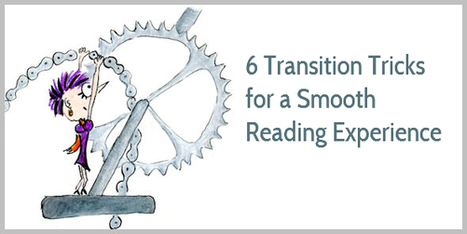Distracted Readers? Use These 6 Transition Tricks For a Smooth Reading Experience | Writing Rightly | Scoop.it