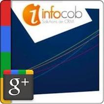 Club utilisateurs INFOCOB CRM - Google+ | CRM - eCRM - social CRM : pratiques et outils en PME - PMI | Scoop.it