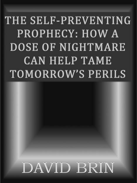 The Self-Preventing Prophecy: How a Dose of Nightmare can Help Tame Tomorrow's Perils | Looking Forward: Creating the Future | Scoop.it