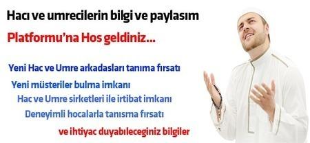 Hacı ve umrecilerin bilgi ve paylaşım platformu | www.hacveumreplatformu.com | Scoop.it