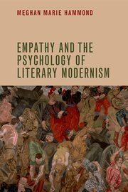 Empathy and the Psychology of Literary Modernism - Meghan Marie Hammond | With My Right Brain | Scoop.it