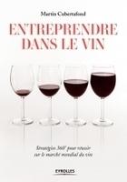 Entreprendre dans le vin | Exposition de livres | Scoop.it