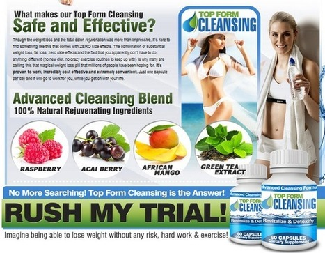 Top Form Cleansing Review – Must Read This Before BUY!! | dana dana | Scoop.it
