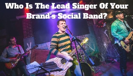 Who Is The Lead Singer Of Your Brand's Social Band? | New Customer - Passenger Experience | Scoop.it