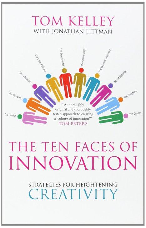 The ten faces of innovation : Strategies for heightening creativity / Tom Kelley, Jonathan Littman, Profile Books, 2008 | La bibliothèque du Design Thinking de l'École des Ponts | Scoop.it