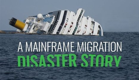 A Mainframe Migration Disaster Story | Mainframe is Alive | Scoop.it