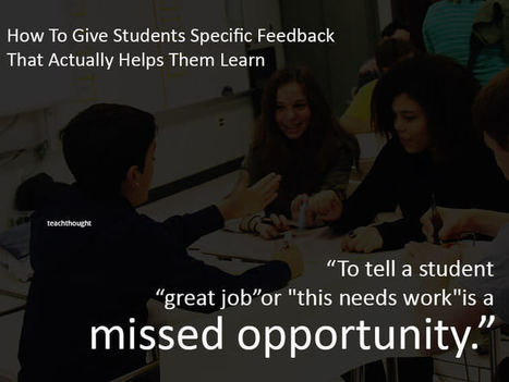 How To Give Students Specific Feedback That Actually Helps Them Learn | On Learning & Education: What Parents Need to Know | Scoop.it