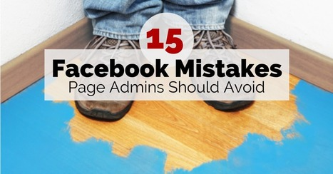 Avoid These 15 Facebook Marketing Mistakes: The Social Scoop Issue 138 | Social Media | Scoop.it