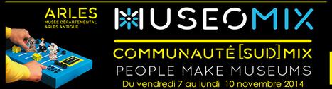 MuseoMix Arles : 2nd et dernier appel à MuseoMixers : amis codeurs Welcome !! | Tourisme en Provence Pays d'Arles | Scoop.it