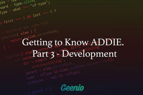 Getting To Know ADDIE - Part 3 - Development   Xplora Teaching Tips, Tricks and Tools   Scoop.it