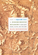 From Squaw Tit to Whorehouse Meadow: How Maps Name, Claim, and Inflame by Mark Monmonier, an excerpt | World Interests | Scoop.it