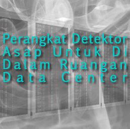 Perangkat Detektor Asap Untuk Di Dalam Ruangan Data Center | Informasi Menarik di Indonesia | Scoop.it