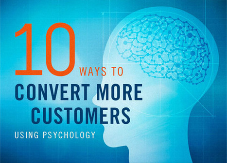 10 Ways to Use Psychology to Convert More Customers [Infographic] - Unbounce | CRO | Scoop.it