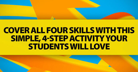 Cover All Four Skills With This Simple, 4-Step Activity Your Students Will Love   Second language teaching   Scoop.it