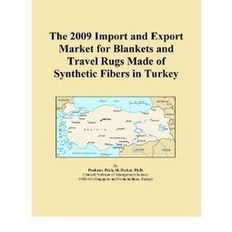 Amazon.com: The 2009 Import and Export Market for Blankets and Travel Rugs Made of Synthetic Fibers in Turkey: Icon Group International: Books | BizGlobal Oregon | Scoop.it