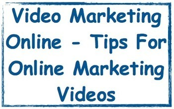Video Marketing Online - Tips For Online Marketing Videos | Marketing Help and Cool Stuff | Scoop.it