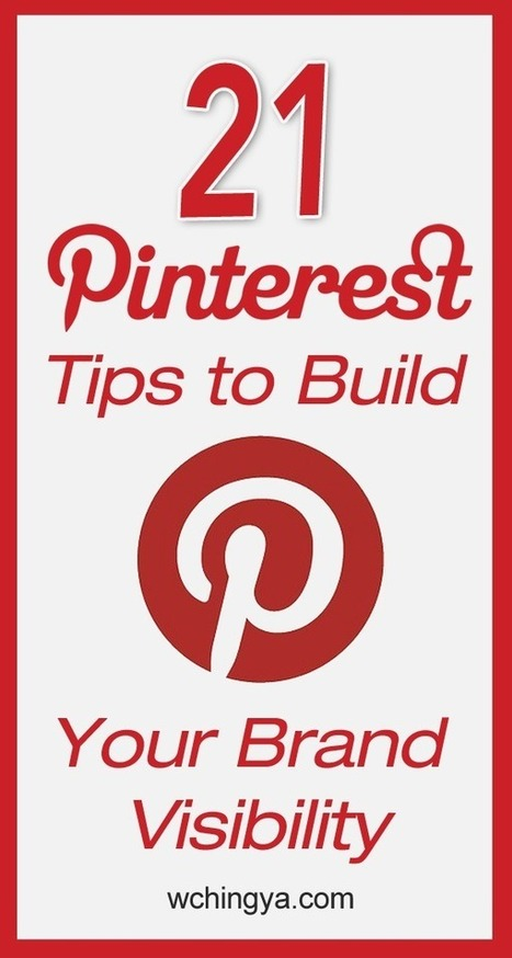 21 Pinterest Tips to Build Your Brand Visibility | Social @ Blogging Tracker | Pinterest | Scoop.it