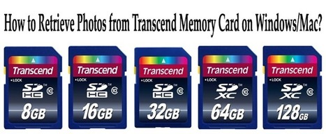 How to Retrieve Photos from Transcend Memory Card on Windows/Mac? | Rescue Digital Media | Scoop.it