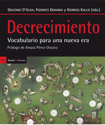 Decrecimiento: Vocabulario para una nueva era. Prólogo de Amaia Pérez-Orozco - Icaria Editorial   Le BONHEUR comme indice d'épanouissement social et économique.   Scoop.it