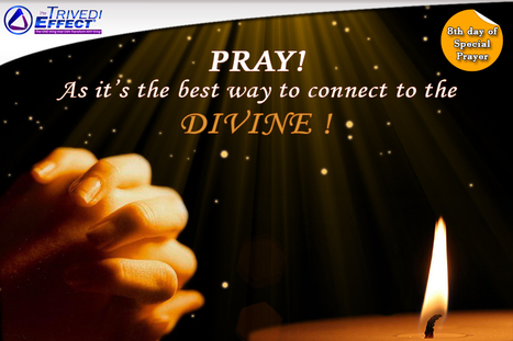 Pray, as it's the best way to connect to the Divine! | Wellness | Scoop.it