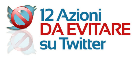 12 Azioni da Evitare su Twitter | Why the social networks are my life | Scoop.it