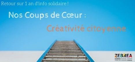 Coups de coeur : Créativité citoyenne | ZEBREA | Innovation sociale et Créativité citoyenne pour le Changement sociétal | Scoop.it