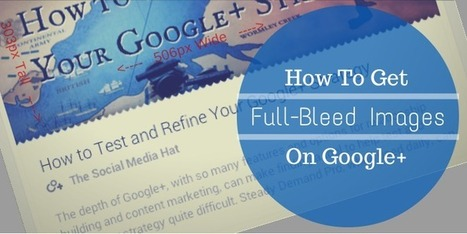 Google Verifies Full-Bleed Image Requirements | The Content Marketing Hat | Scoop.it