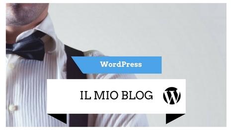 Il Mio Blog con WordPress | Strumenti per il Web Marketing | Scoop.it