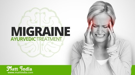 Migraine Ayurvedic Treatment Kerala | Ayurveda Hospital in Kerala | Scoop.it