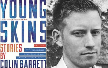 Young Skins author Colin Barrett brings 'singular voice in contemporary fiction' to East Coast | The Irish Literary Times | Scoop.it