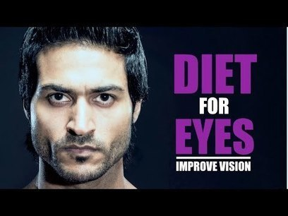 Nutrition Plan to Improve EYE SIGHT or VISION | Plan by Guru Mann | Health And Fitness | Scoop.it