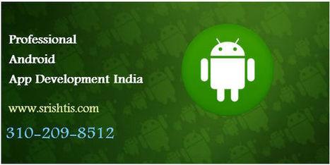Professional Android App Development India | Smartphone Companies | App Development India | Scoop.it