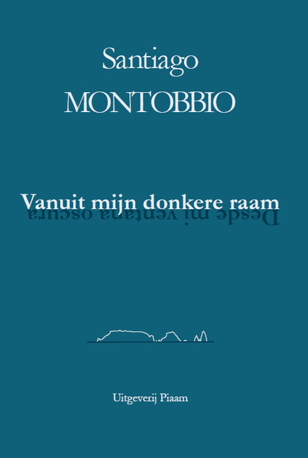 Vanuit mijn donkere raam, de Santiago Montobbio | Traversées aime et publie sur son site | Scoop.it