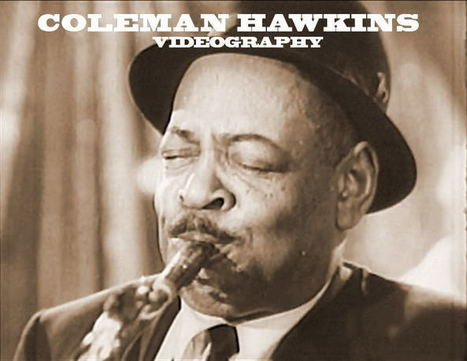 "Take The ""A"" Train: Coleman Hawkins Videography 