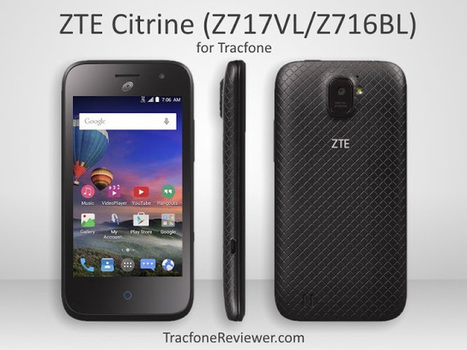 ZTE Citrine (Z717VL/Z716BL) Review - Tracfone Smartphone | Tracfone Reviews and Promo Codes | Scoop.it